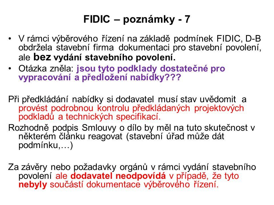 FIDIC – poznámky - 7 V rámci výběrového řízení na základě podmínek FIDIC, D-B obdržela stavební firma dokumentaci pro stavební povolení, ale bez vydání stavebního povolení.
