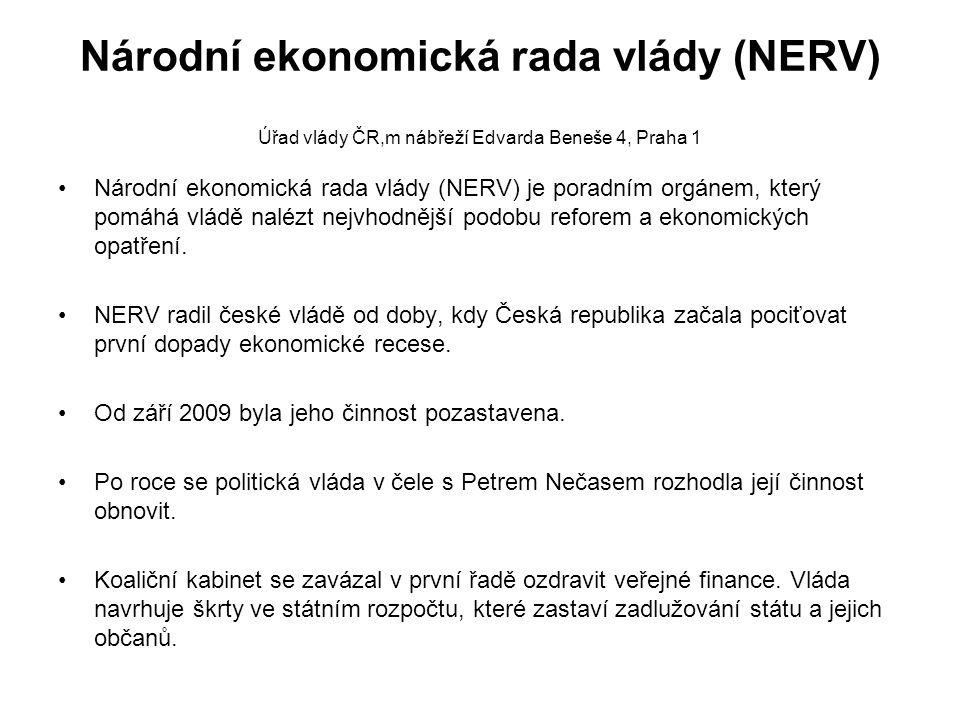 Národní ekonomická rada vlády (NERV) Úřad vlády ČR,m nábřeží Edvarda Beneše 4, Praha 1 Národní ekonomická rada vlády (NERV) je poradním orgánem, který pomáhá vládě nalézt nejvhodnější podobu reforem a ekonomických opatření.