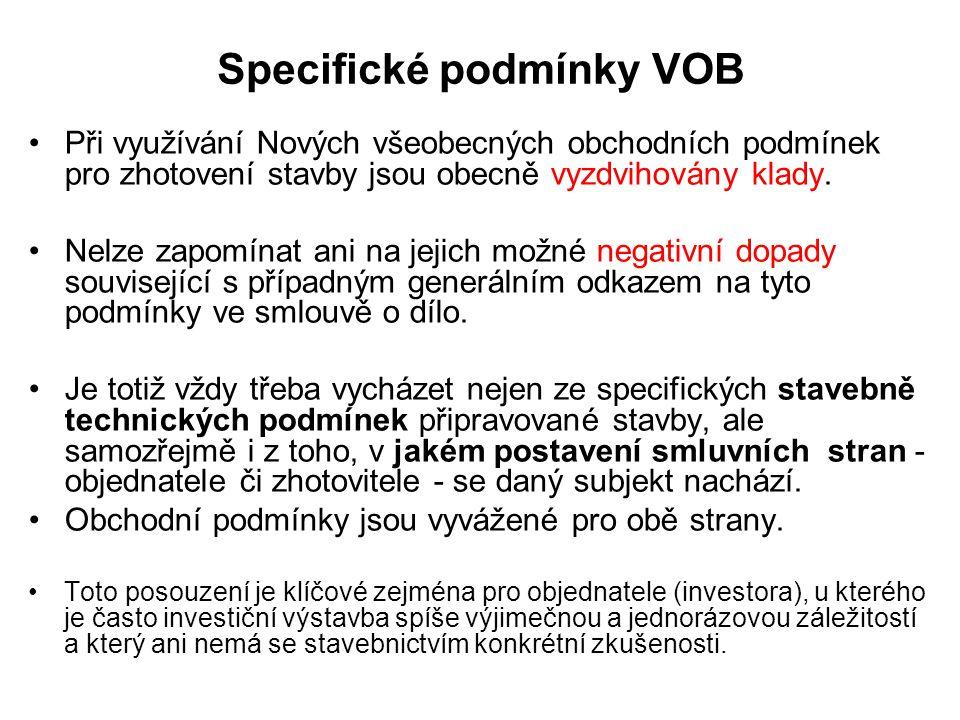 Specifické podmínky VOB Při využívání Nových všeobecných obchodních podmínek pro zhotovení stavby jsou obecně vyzdvihovány klady.