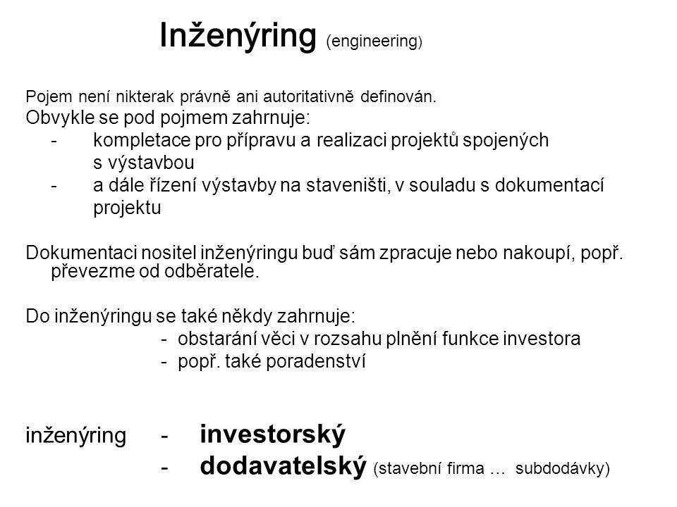 Inženýring ( engineering ) Pojem není nikterak právně ani autoritativně definován.