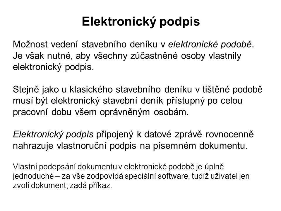 Elektronický podpis Možnost vedení stavebního deníku v elektronické podobě.