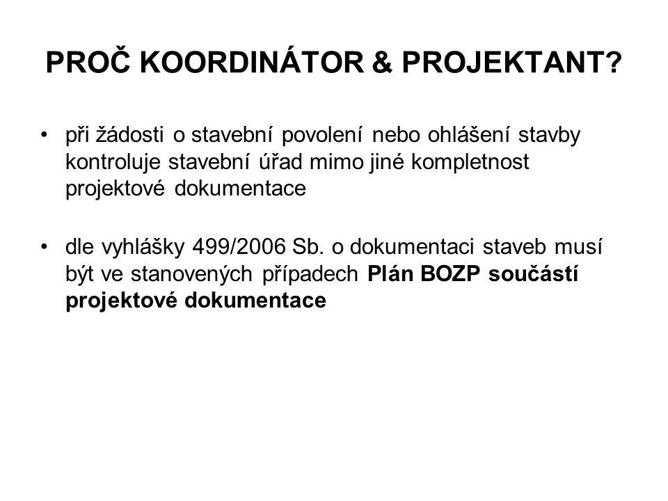 PROČ KOORDINÁTOR & PROJEKTANT.