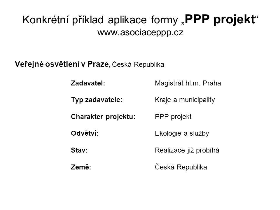 """Konkrétní příklad aplikace formy """" PPP projekt www.asociaceppp.cz Veřejné osvětlení v Praze, Česká Republika Zadavatel: Magistrát hl.m."""