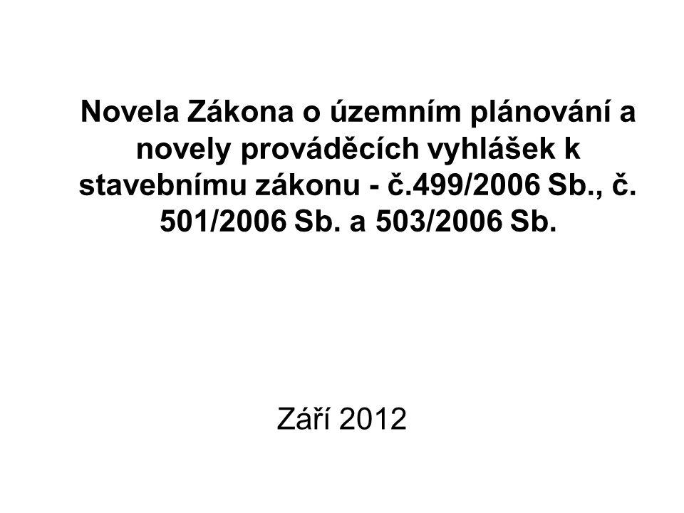 Novela Zákona o územním plánování a novely prováděcích vyhlášek k stavebnímu zákonu - č.499/2006 Sb., č.
