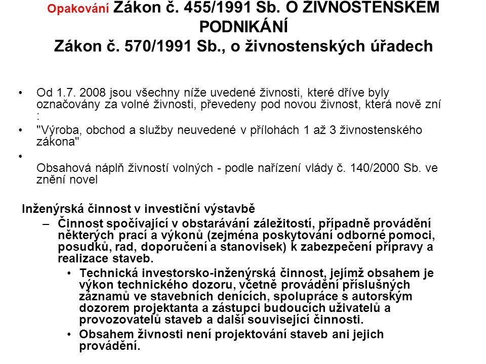 Opakování Zákon č.455/1991 Sb. O ŽIVNOSTENSKÉM PODNIKÁNÍ Zákon č.
