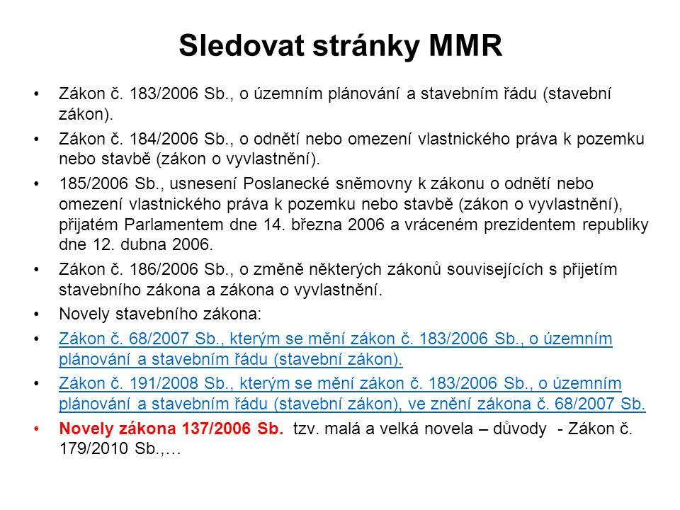 Sledovat stránky MMR Zákon č.183/2006 Sb., o územním plánování a stavebním řádu (stavební zákon).