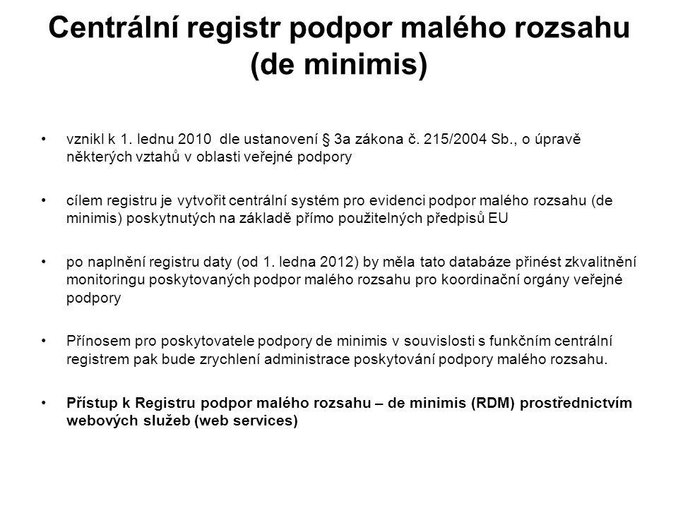 Centrální registr podpor malého rozsahu (de minimis) vznikl k 1.