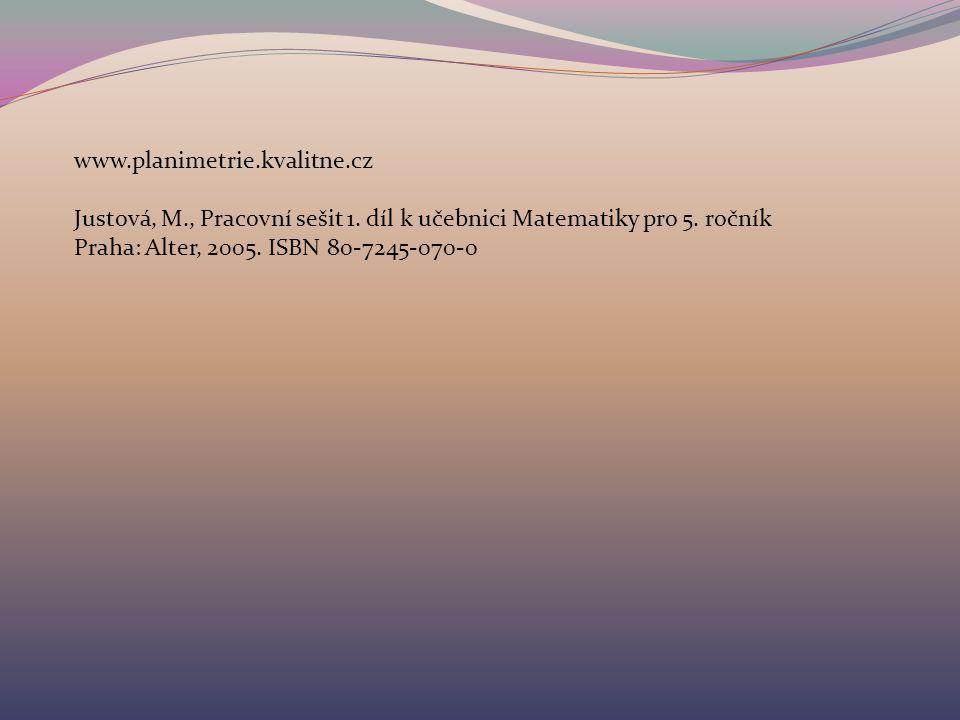www.planimetrie.kvalitne.cz Justová, M., Pracovní sešit 1.
