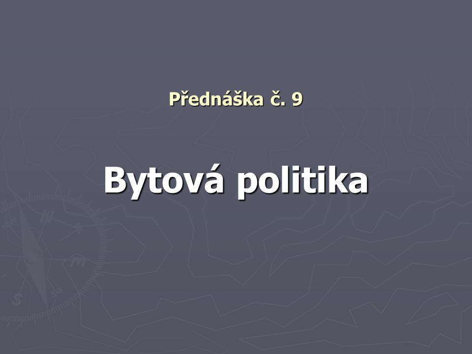 Bytová politika Aktuální problémy BP v ČR?
