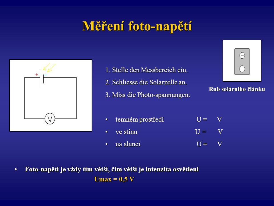 Měření foto-napětí Foto-napětí je vždy tím větší, čím větší je intenzita osvětleníFoto-napětí je vždy tím větší, čím větší je intenzita osvětlení Umax