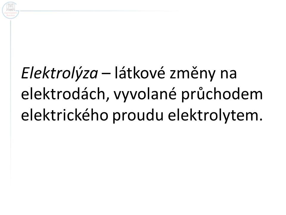 Užití elektrolýzy: - galvanické pokovování (předmět,který chceme pokrýt vrstvou kovu, se zapojí jako katoda) např.