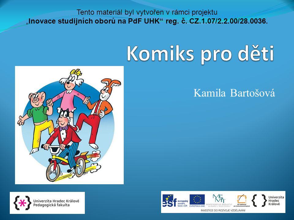 """Kamila Bartošová Obr. 1 Tento materiál byl vytvořen v rámci projektu """"Inovace studijních oborů na PdF UHK"""" reg. č. CZ.1.07/2.2.00/28.0036."""