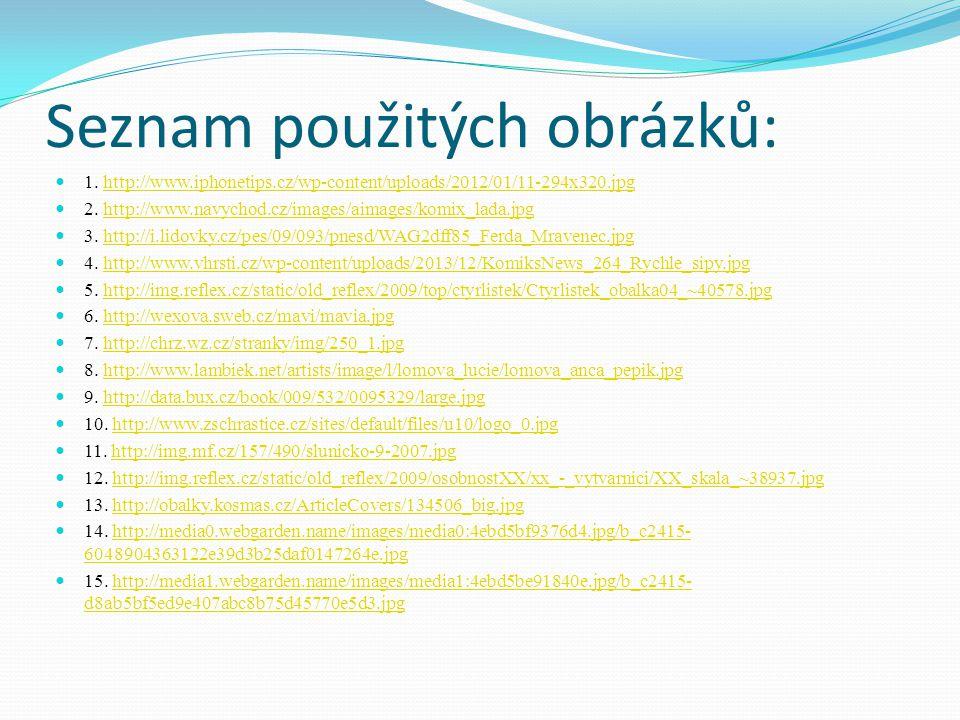 Seznam použitých obrázků: 1. http://www.iphonetips.cz/wp-content/uploads/2012/01/11-294x320.jpghttp://www.iphonetips.cz/wp-content/uploads/2012/01/11-
