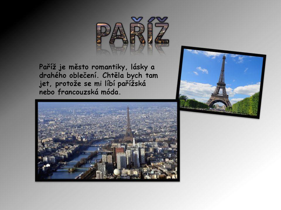 Paříž je město romantiky, lásky a drahého oblečení.