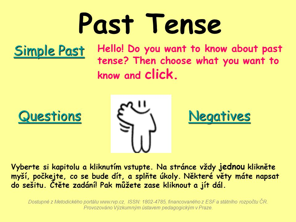 Past Tense Hello.Do you want to know about past tense.