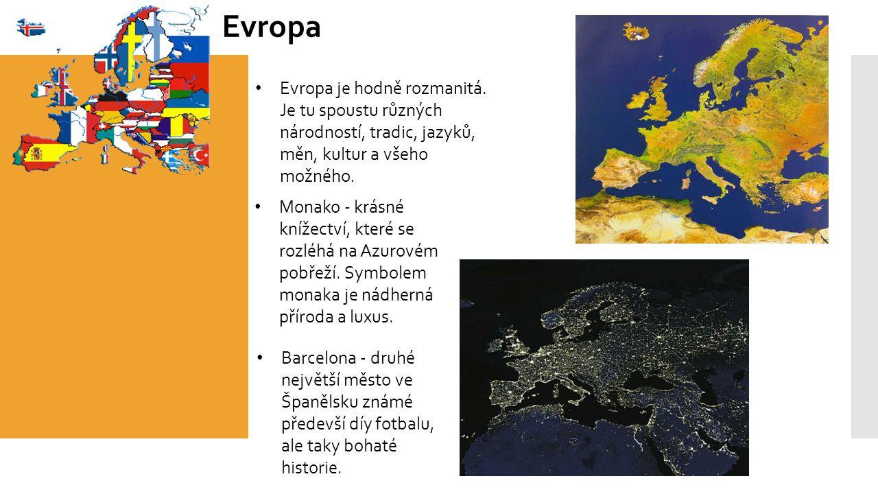 Evropa Evropa je hodně rozmanitá.