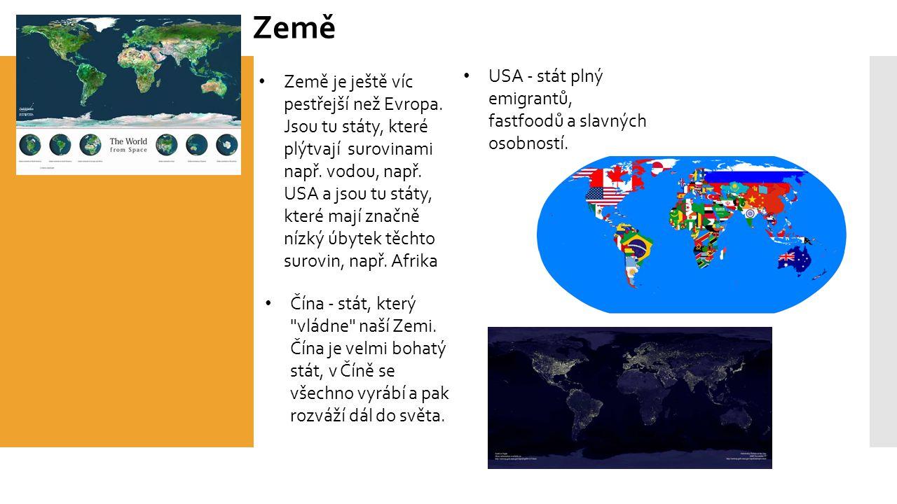 Země Země je ještě víc pestřejší než Evropa. Jsou tu státy, které plýtvají surovinami např.