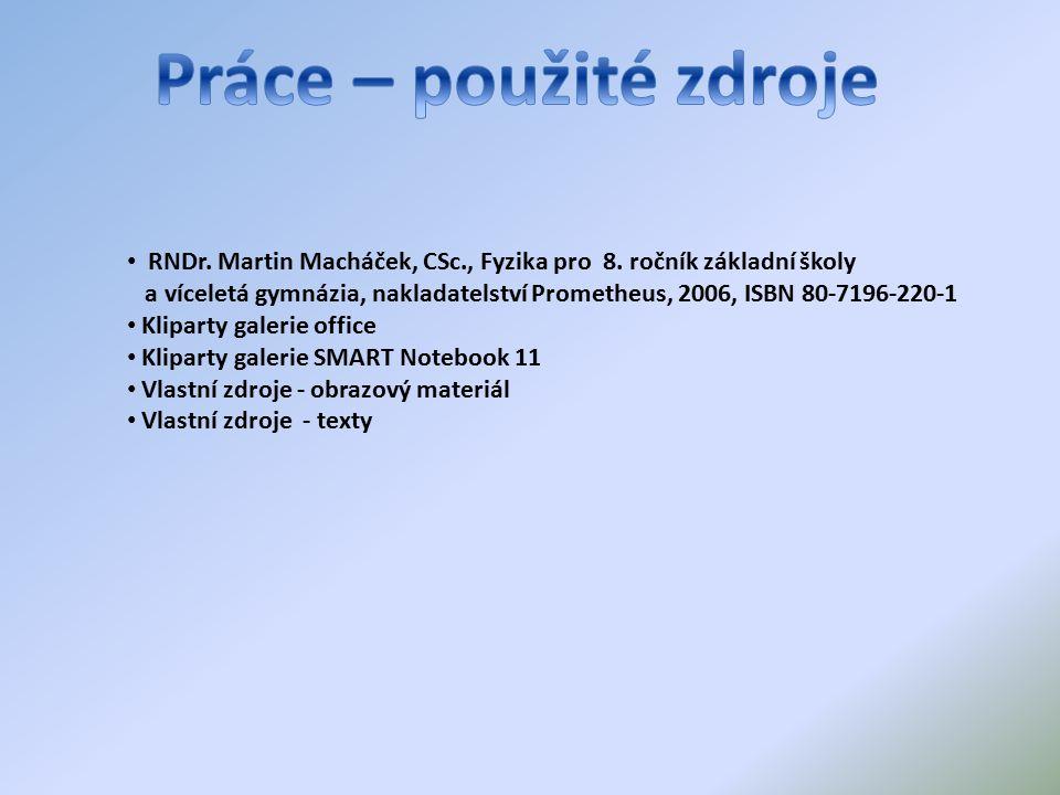 RNDr. Martin Macháček, CSc., Fyzika pro 8.
