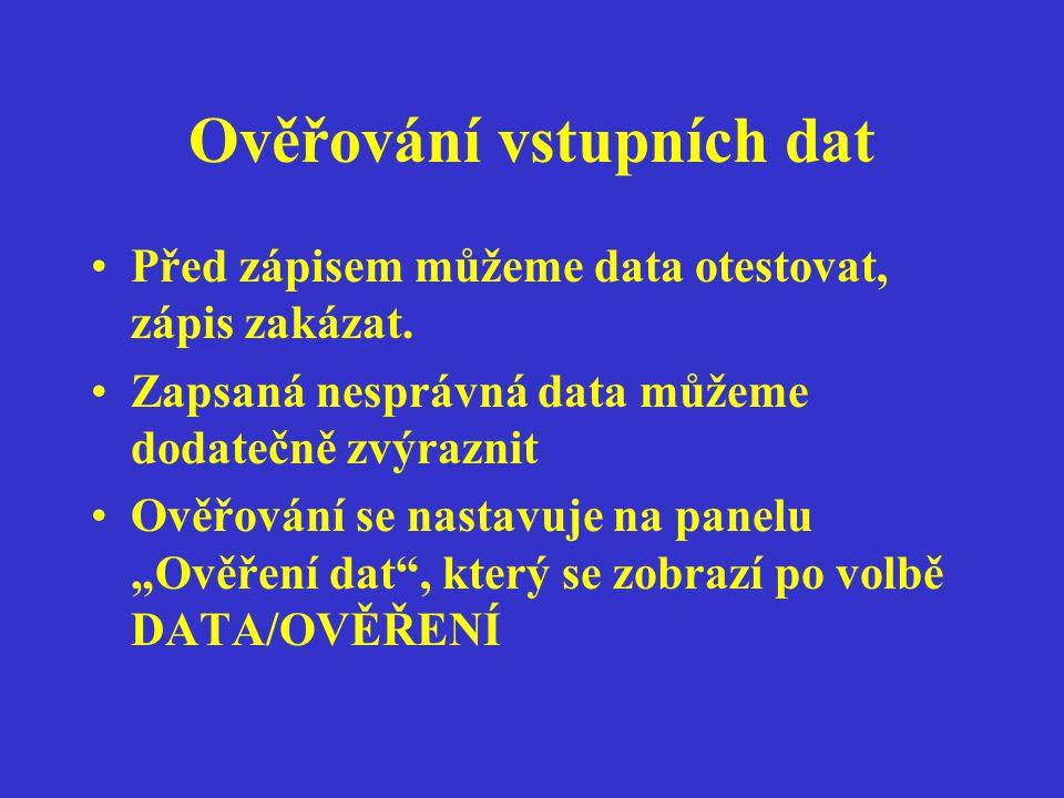 Ověřování vstupních dat Před zápisem můžeme data otestovat, zápis zakázat.