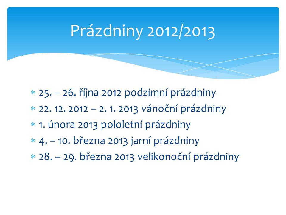  25.– 26. října 2012 podzimní prázdniny  22. 12.
