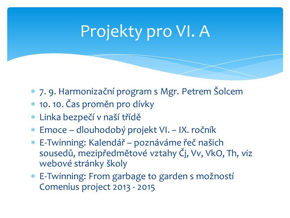  7.9. Harmonizační program s Mgr. Petrem Šolcem  10.