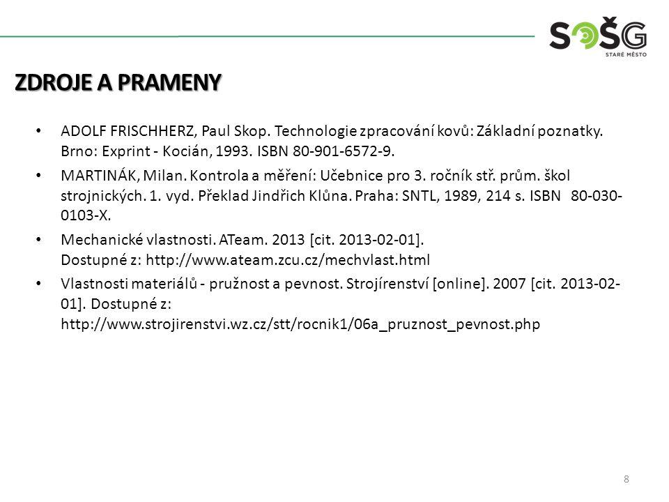 ZDROJE A PRAMENY 8 ADOLF FRISCHHERZ, Paul Skop. Technologie zpracování kovů: Základní poznatky.