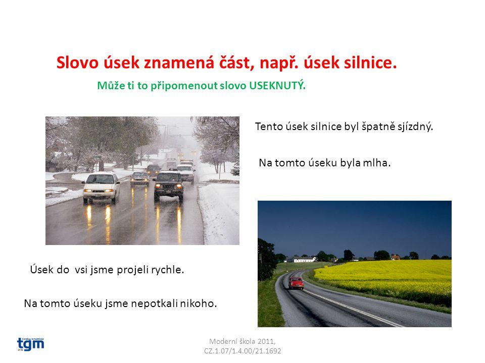 Moderní škola 2011, CZ.1.07/1.4.00/21.1692 Slovo úsek znamená část, např.