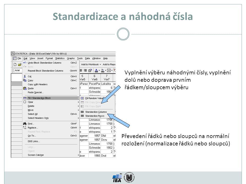Standardizace a náhodná čísla Vyplnění výběru náhodnými čísly, vyplnění dolů nebo doprava prvním řádkem/sloupcem výběru Převedení řádků nebo sloupců na normální rozložení (normalizace řádků nebo sloupců)