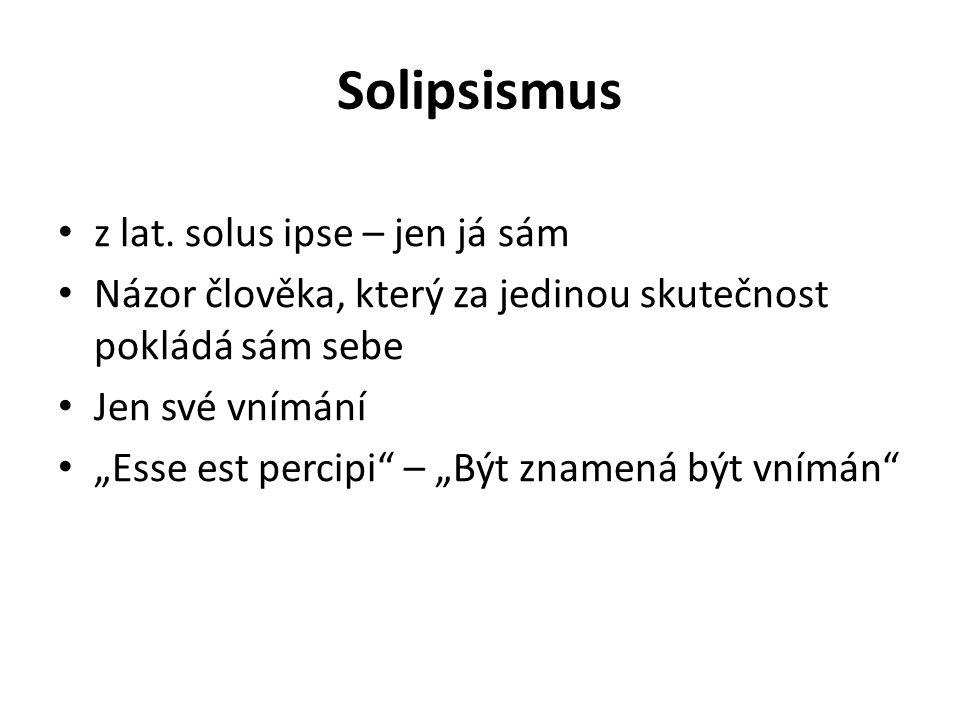 Solipsismus z lat.