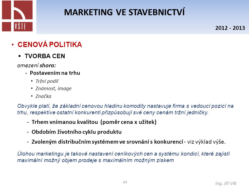 44 MARKETING VE STAVEBNICTVÍ Ing.