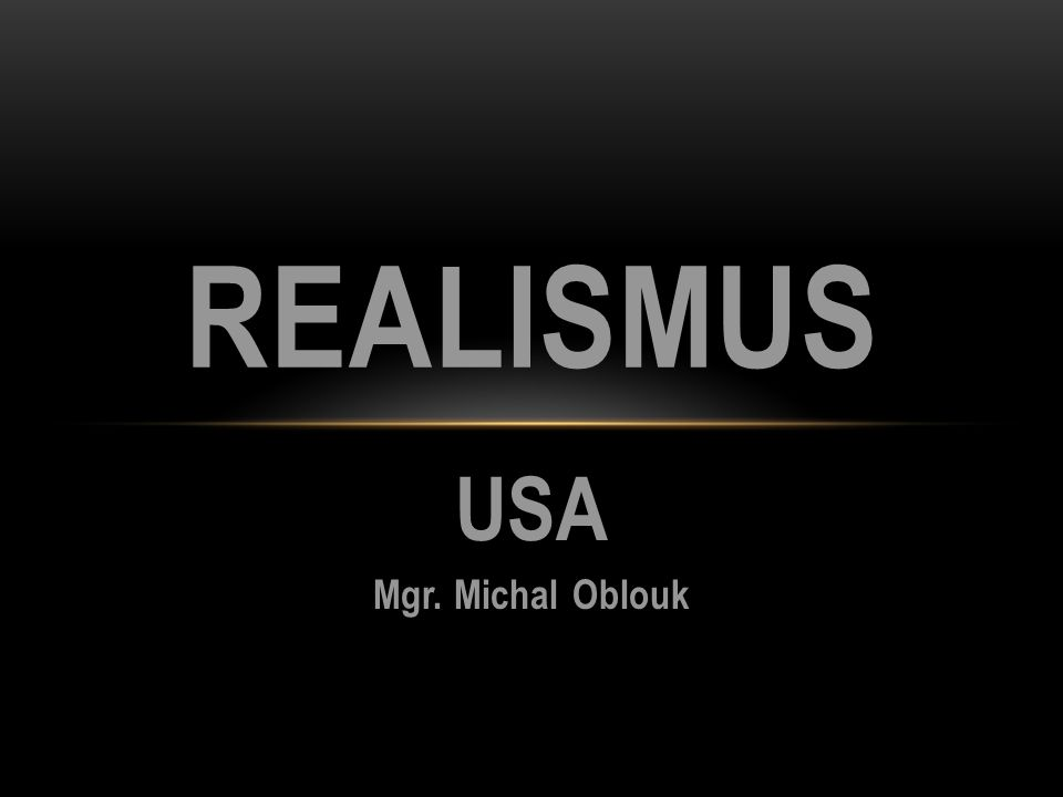 USA Mgr. Michal Oblouk REALISMUS