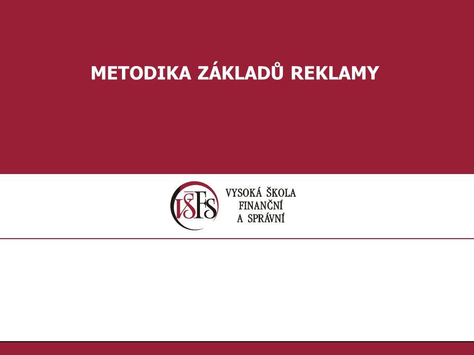 22.METODIKA ZÁKLADŮ REKLAMY KOMUNIKAČNÍ FUNKCE Reklama je formou masové komunikace.