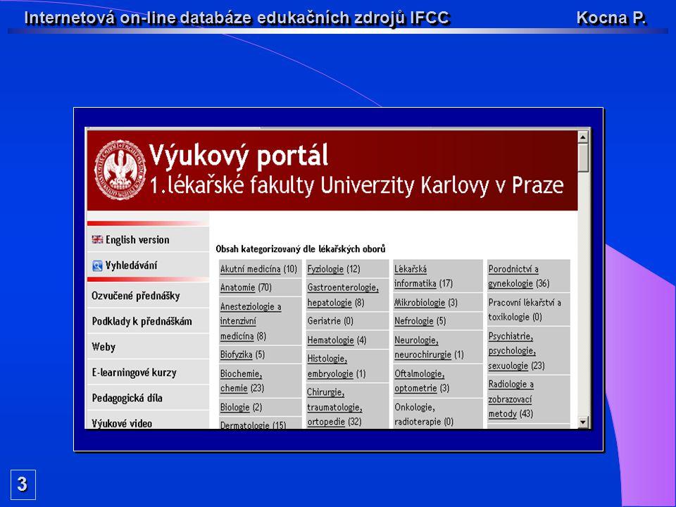 Internetová on-line databáze edukačních zdrojů IFCC Kocna P. VÝPIS VŠECH POLOŽEK V DATABÁZI 14