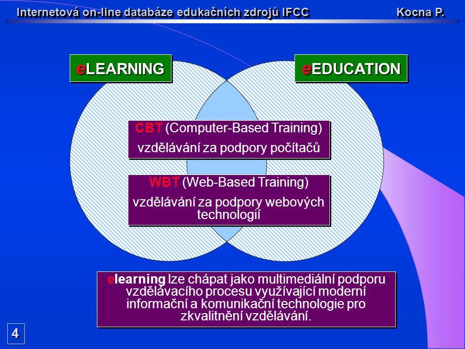 e LEARNING e EDUCATION 4 Internetová on-line databáze edukačních zdrojů IFCC Kocna P.