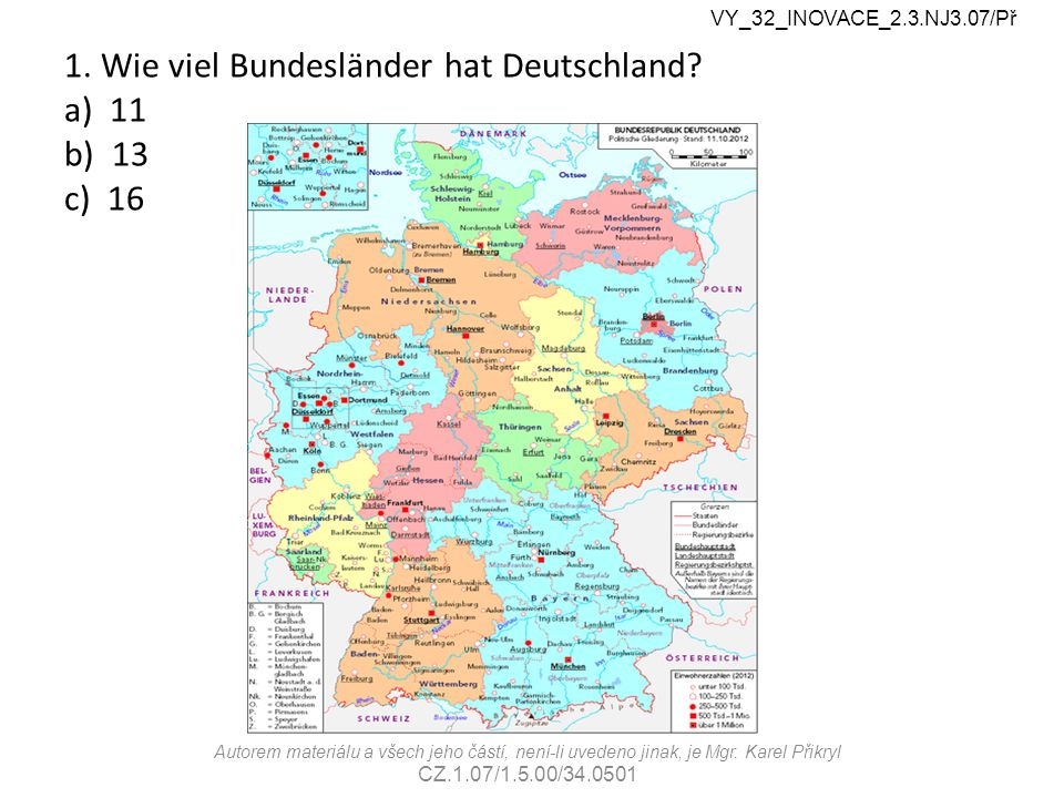 1.c 16 Bundesländer VY_32_INOVACE_2.3.NJ3.07/Př Autorem materi á lu a v š ech jeho č á st í, nen í -li uvedeno jinak, je Mgr.