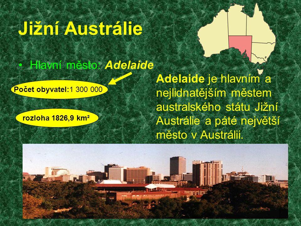 Jižní Austrálie Hlavní město: Adelaide Adelaide je hlavním a nejlidnatějším městem australského státu Jižní Austrálie a páté největší město v Austráli