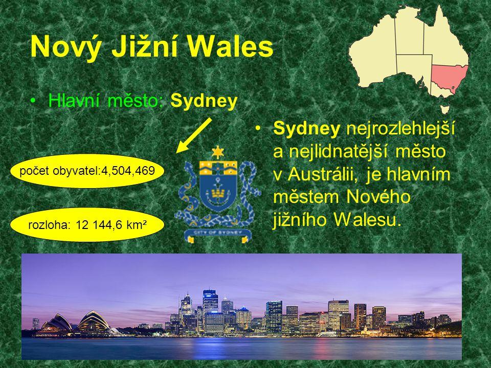 Nový Jižní Wales Hlavní město: Sydney Sydney nejrozlehlejší a nejlidnatější město v Austrálii, je hlavním městem Nového jižního Walesu. počet obyvatel