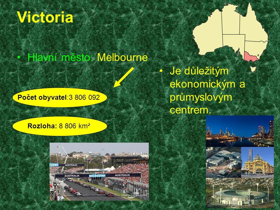 Victoria Hlavní město: Melbourne Je důležitým ekonomickým a průmyslovým centrem. Počet obyvatel:3 806 092 Rozloha: 8 806 km²
