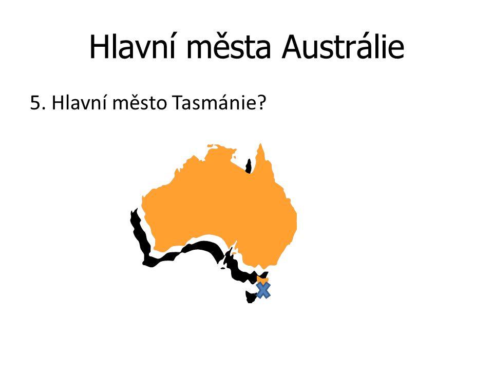 Hlavní města Austrálie 5. Hlavní město Tasmánie?