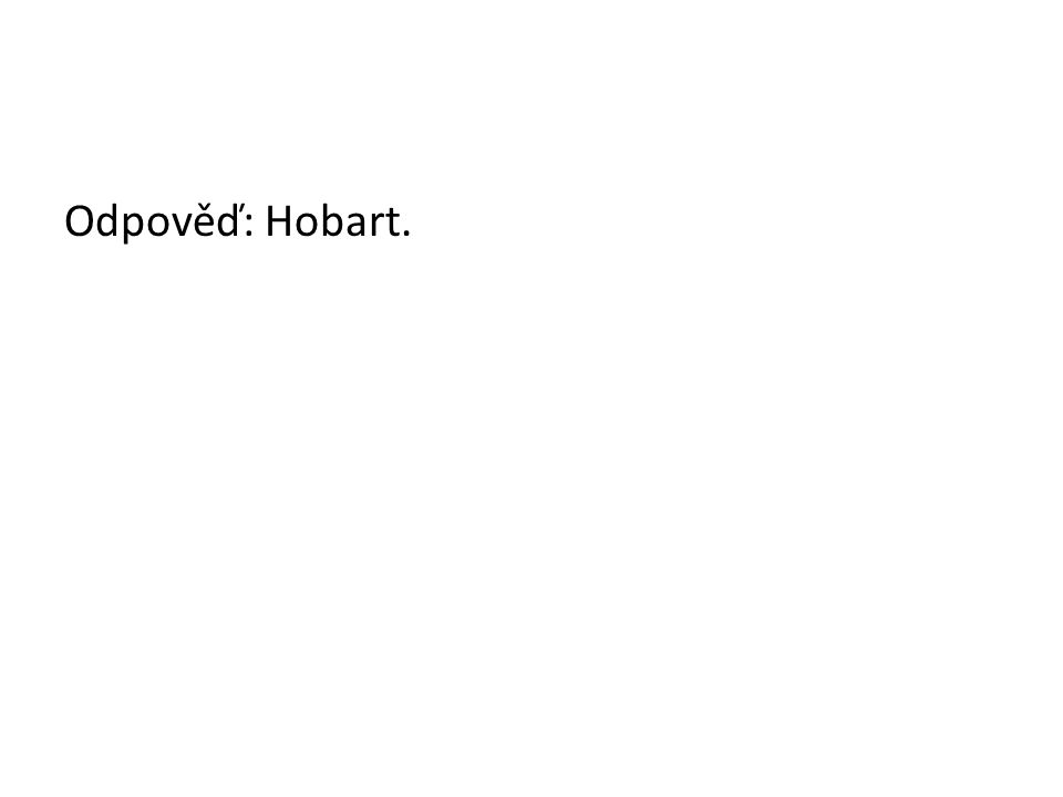Odpověď: Hobart.
