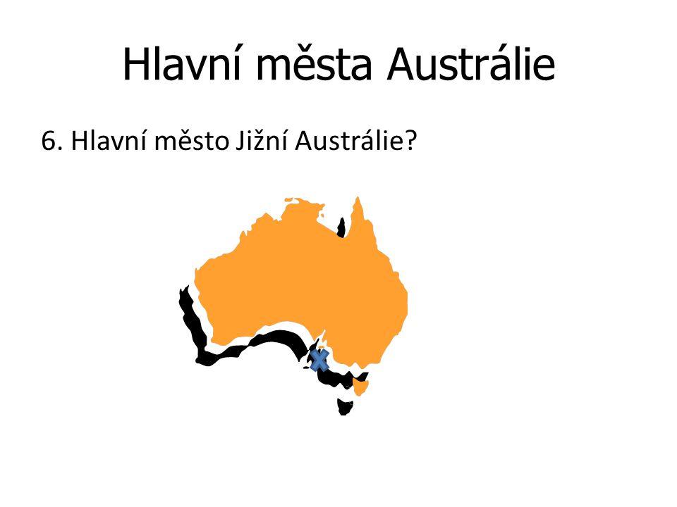 Hlavní města Austrálie 6. Hlavní město Jižní Austrálie?