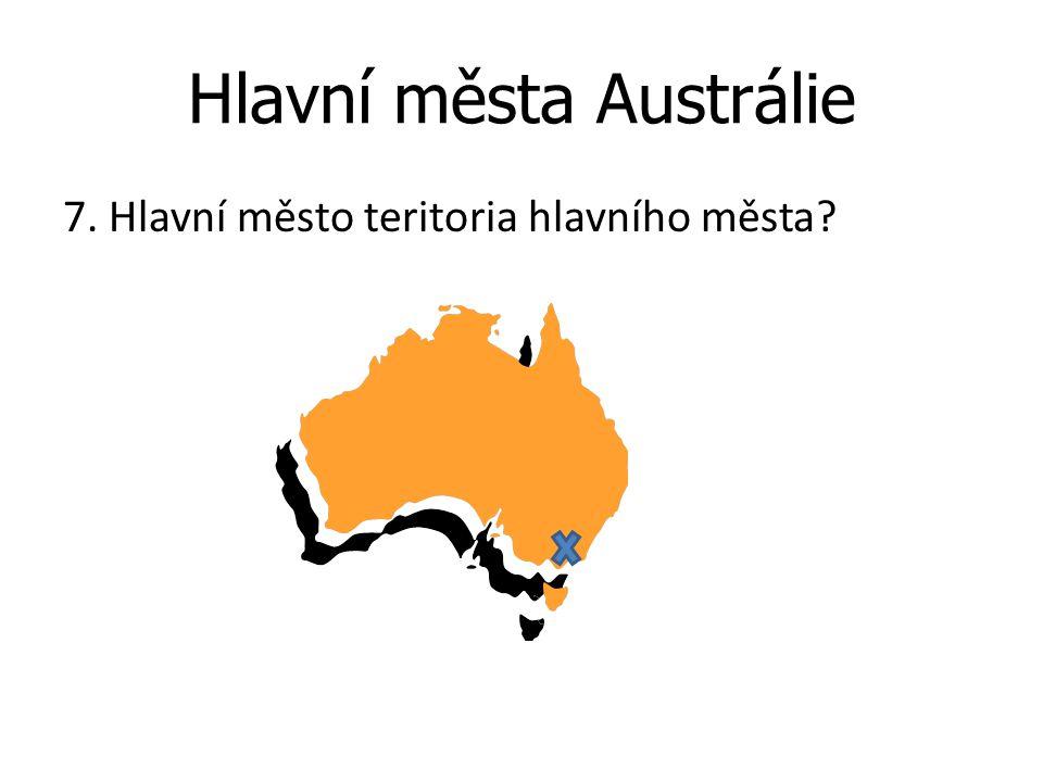 Hlavní města Austrálie 7. Hlavní město teritoria hlavního města?