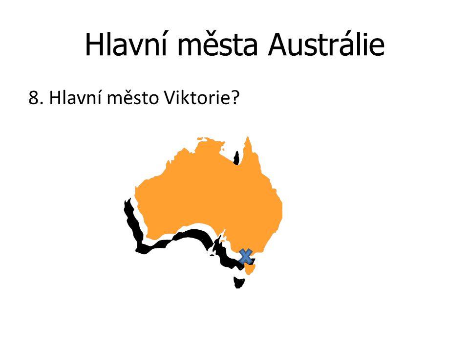 Hlavní města Austrálie 8. Hlavní město Viktorie?