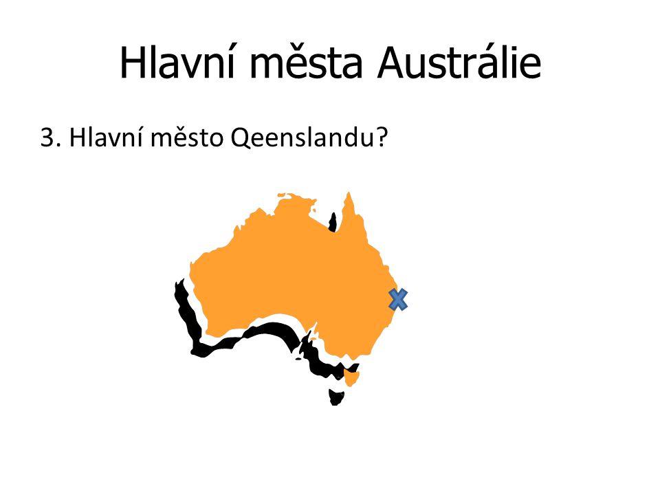 Hlavní města Austrálie 3. Hlavní město Qeenslandu?