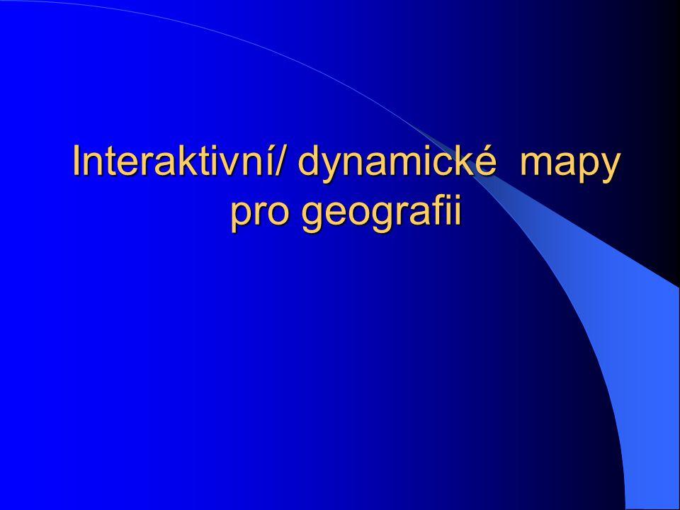 Interaktivní/ dynamické mapy pro geografii