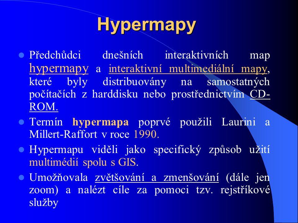Hypermapy Předchůdci dnešních interaktivních map hypermapy a interaktivní multimediální mapy, které byly distribuovány na samostatných počítačích z harddisku nebo prostřednictvím CD- ROM.