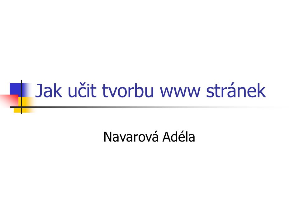 Jak učit tvorbu www stránek Navarová Adéla