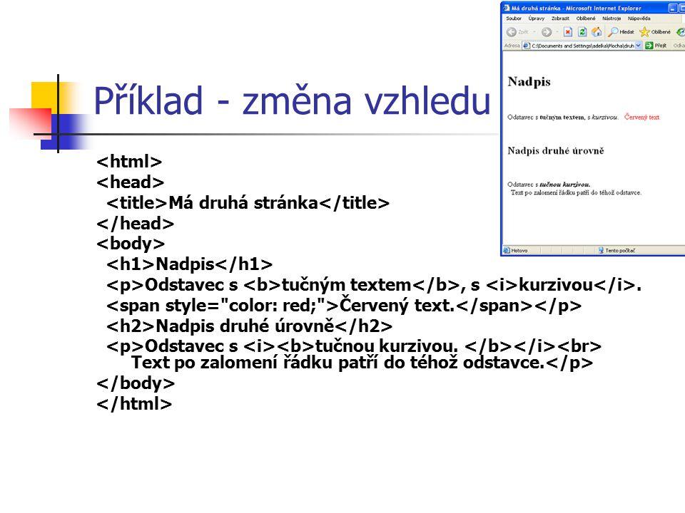 Příklad - změna vzhledu Má druhá stránka Nadpis Odstavec s tučným textem, s kurzivou.