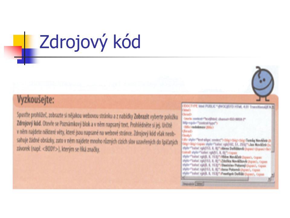 Příklad – orientace v HTML kódu Otevřete si v prohlížeči nějakou webovou stránku, která obsahuje obrázky.
