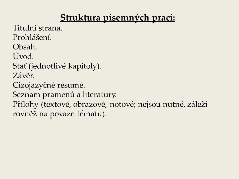 Struktura písemných prací: Titulní strana.Prohlášení.